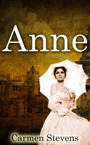 Anne is the story of a young woman's struggles and ambition in the maelstrom of  18th Century London